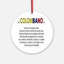 Ser Colombiano es Ornament (Round)