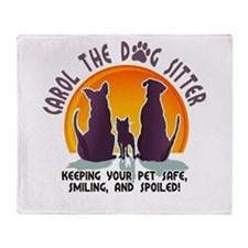 Carol The Dog Sitter with Tag Line Throw Blanket