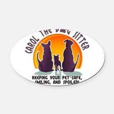 Carol The Dog Sitter with Tag Line Oval Car Magnet