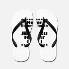 Never Underestimate Jiu-Jitsu Fighter G Flip Flops