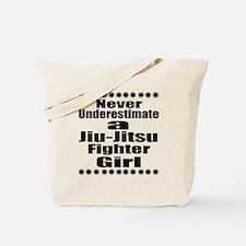 Never Underestimate Jiu-Jitsu Fighter Gir Tote Bag