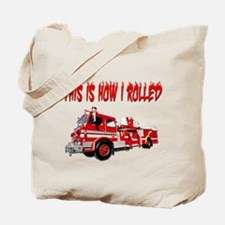 Retired Firefighter- How I Rolled Tote Bag