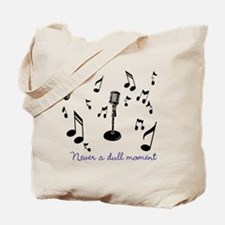 Never A Dull Moment Tote Bag