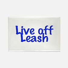 Live Off Leash Rectangle Magnet