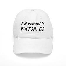 Famous in Fulton Baseball Cap