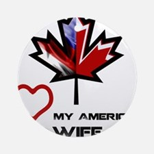 Canada-America Wife.png Ornament (Round)