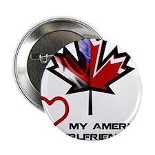 "Canada-American Girlfriend.png 2.25"" Button (100 p"