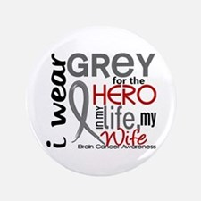 "Hero in Life 2 Brain Cancer 3.5"" Button"
