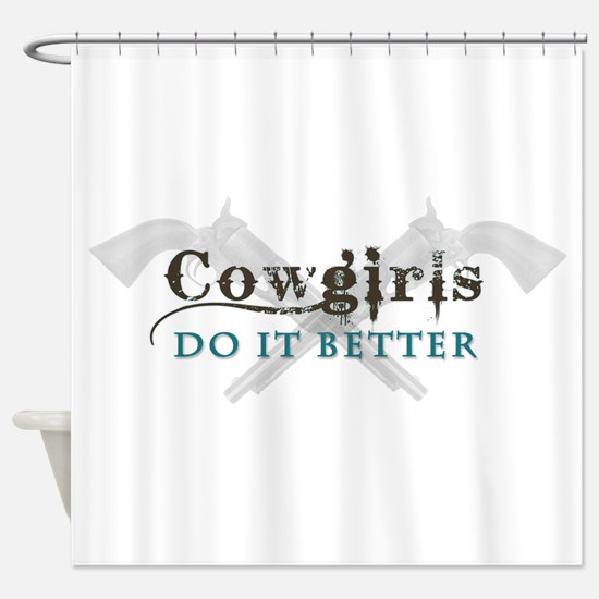 Cowgirls Do It Better Shower Curtain