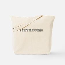 Shift Happens Tote Bag