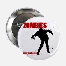 """Zombies Only Want a Hug 2.25"""" Button (10 pack)"""