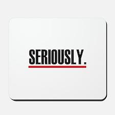 Seriously. Mousepad