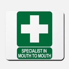 Specialist In Mouth To Mouth Mousepad