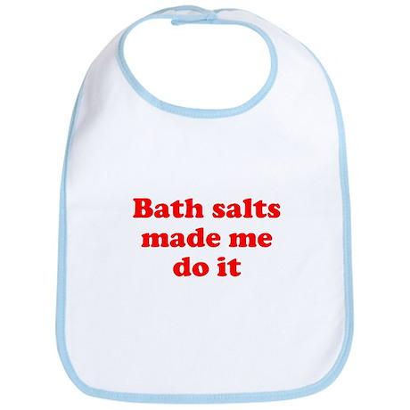 Bath salts made me do it Bib