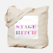 Stage Bitch Tote Bag