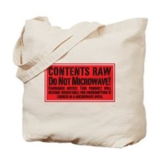 Contents Raw Do Not Microwave! Tote Bag