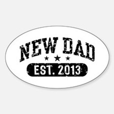 New Dad Est. 2013 Sticker (Oval)