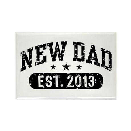 New Dad Est. 2013 Rectangle Magnet