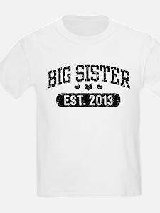 Big Sister Est. 2013 T-Shirt