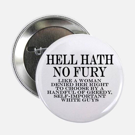 "Hell Hath No Fury 2.25"" Button"