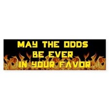 May The Odds Be Ever In Your Favor Bumper Sticker