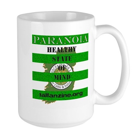 Paranoia-Healthy State of Mind Large Mug