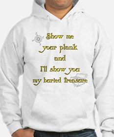 Show me your plank and I'll s Hoodie