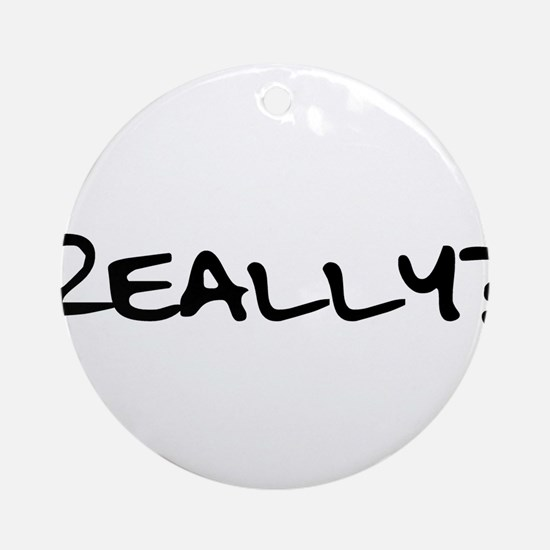 Really for black.png Ornament (Round)