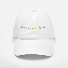 hate is not a family value Baseball Baseball Cap