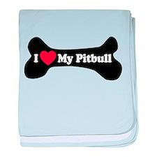 I Love My Pitbull - Dog Bone baby blanket