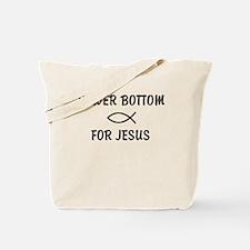 Power Bottom for Jesus Tote Bag
