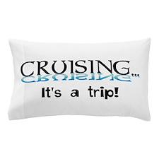 Cruising... its a trip! Pillow Case