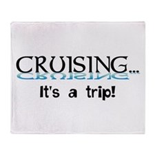 Cruising... its a trip! Throw Blanket