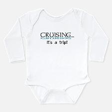 Cruising... its a trip! Long Sleeve Infant Bodysui