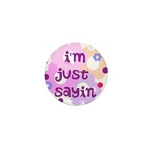 im just sayin flowers Mini Button