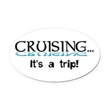 Cruising... its a trip! Oval Car Magnet