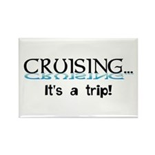 Cruising... its a trip! Rectangle Magnet
