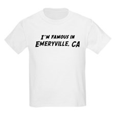 Famous in Emeryville Kids T-Shirt
