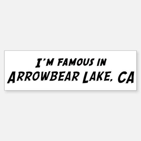 Famous in Arrowbear Lake Bumper Bumper Bumper Sticker