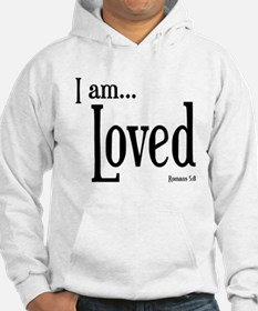 I am Loved Romans 5:8 Hoodie