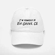 Famous in Elk Grove Baseball Baseball Cap