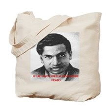 if he had lived a few more years Tote Bag