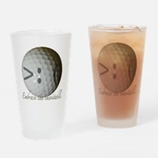 Embrace the inevitable Drinking Glass