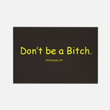 Don't be a Bitch