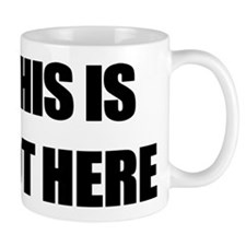 THIS IS NOT HERE Small Mug