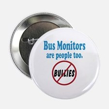 "No Bullying Bus Monitors 2.25"" Button"