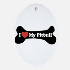 I Love My Pitbull - Dog Bone Ornament (Oval)