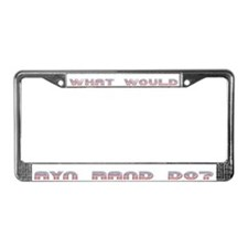 What Would Ayn Rand Do 7 License Plate Frame