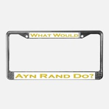 What Would Ayn Rand Do 3 License Plate Frame
