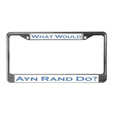 What Would Ayn Rand Do 2 License Plate Frame